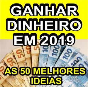 Ganhar DINHEIRO em 2019 - 50 ideias