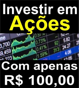 Investir em ações com apenas R$ 100